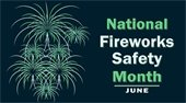 Fireworks safety month june